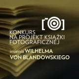 KONKURS na projekt książki fotograficznej imienia Wilhelma von Blandowskiego [II edycja]